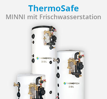 ThermoSafe MINNI mit Frischwasserstation
